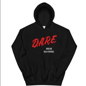 D.A.R.E Drugs Are Really Expensive Hoodie